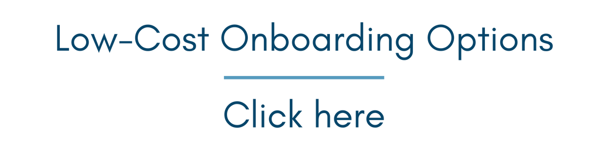 Click here for low-cost onboarding options