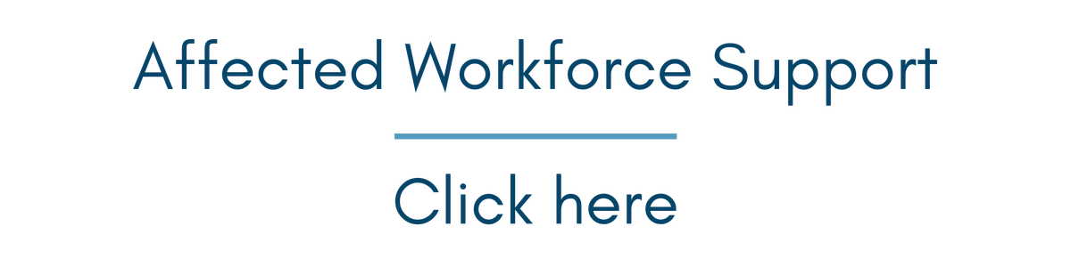 Click here for affected workforce support